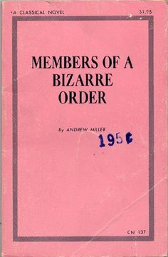 Miller, Andrew:  MEMBERS OF A BIZARRE ORDER  [Classic Publications, Los Angeles], 1969.  Nun porn. No pictures.