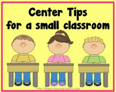 Tips for using centers when you have a small classroom.  Plus, FREE printable and $ packet.  http://teach123-school.blogspot.com