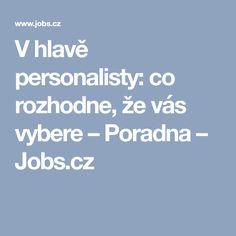 V hlavě personalisty: co rozhodne, že vás vybere – Poradna – Jobs.cz