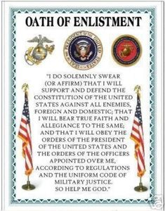 I took this oath when I enlisted into the Marine Corps. I still live this oath today.