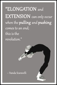"Yoga quote by Vanda Scaravelli: ""Elongation and extension can only occur when the pulling and pushing comes to an end; this is the revolution. Iyengar Yoga, Ashtanga Yoga, Vinyasa Yoga, My Yoga, Yoga Flow, Yoga Fitness, Fitness Tips, Citations Yoga, Yoga World"