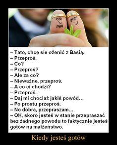 Tato, chcę się ożenić z Basią...
