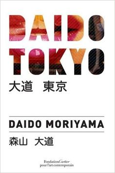 Daido Tokyo by Daido Moriyama, available at Book Depository with free delivery worldwide. Kindle, Provoke Magazine, Fondation Cartier, Tokyo, Out Of Focus, History Of Photography, Free Books Online, Learning Tools, New Books