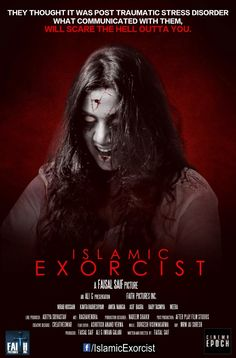 Islamic Exorcist From Director, Writer Faisal Saif is Slated For Release in 2017. Much Anticipated Horror Film in India Cinema Market. #islamic #islamicexorcist #horror #foreignhorror #horrorfilm