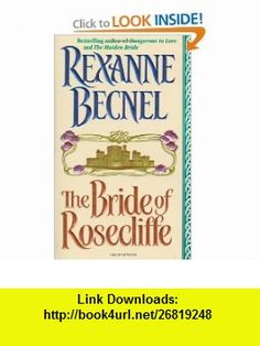 The Bride of Rosecliffe (9780312966492) Rexanne Becnel , ISBN-10: 0312966490  , ISBN-13: 978-0312966492 ,  , tutorials , pdf , ebook , torrent , downloads , rapidshare , filesonic , hotfile , megaupload , fileserve