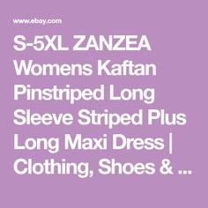 S-5XL ZANZEA Womens Kaftan Pinstriped Long Sleeve Striped Plus Long Maxi Dress | Clothing, Shoes & Accessories, Women's Clothing, Dresses | eBay!