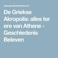 De Griekse Akropolis: alles ter ere van Athene - Geschiedenis Beleven