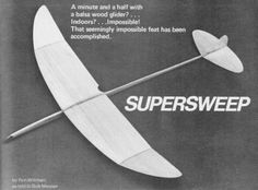 Supersweep Indoor Hand-Launched Glider Article and Plans, September 1974 American Aircraft Modeler
