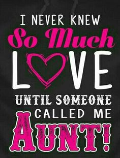 Becoming an aunt is a great and adventurous step. Here are some being an aunt quotes to get you charged up about it. Enjoy the happy event! Niece Quotes From Aunt, Aunt Sayings, Sister Love Quotes, Nephew And Aunt, Father Daughter Quotes, Grandmother Quotes, Sister Poems, Being An Aunt Quotes, Brother Quotes