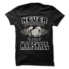 Never Underestimate The Power Of ... MARSHALL - 999 Cool Name Shirt !