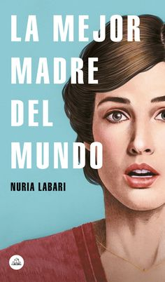 Buy La mejor madre del mundo by Nuria Labari and Read this Book on Kobo's Free Apps. Discover Kobo's Vast Collection of Ebooks and Audiobooks Today - Over 4 Million Titles! Haruki Murakami, Rebecca West, Best Mother, Penguin Random House, The Book, Audiobooks, Ebooks, Good Things, Reading