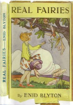 "First Edition Wrapper of ""Real Fairies"" by Enid Blyton. Real Fairies is a collection of 33 poems with all but one written specifically for the book. It was initially published in July 1923 & was the first hardback publication of a Blyton book."