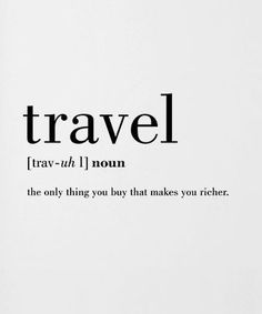 Travel Definition, Printable Travel Quote, Word Poster, Travel Word Art, Typography Wall A. The Words, Best Inspirational Quotes, Motivational Quotes, Quotes Positive, Quotes To Live By, Me Quotes, Place Quotes, Wall Quotes, Best Travel Quotes