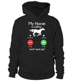# My horse is calling and I have to go shirt. My horse is calling .- # My horse is calling and I have to go shirt. My horse is calling and I have to go …. Funny Horse Memes, Funny Horses, Funny Horse Sayings, Horse Quotes, Meme Shirts, Funny Shirts, Equestrian Outfits, Equestrian Style, Equestrian Fashion