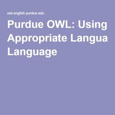 Purdue OWL: Using Appropriate Language