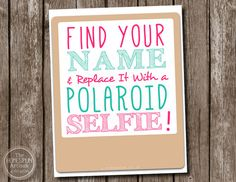 I'm totally in love with the table-tag-for-selfie idea. From etsy.com -  POLAROID Wedding Sign  Printable PDF Option  by TheHomespunArtisan, $11.95