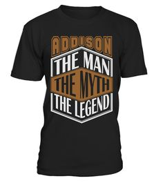 # ADDISON THE MYTH THE LEGEND THING SHIRTS .  ADDISON THE MYTH THE LEGEND THING SHIRTS. IF YOU PROUD YOUR NAME, THIS SHIRT MAKES A GREAT GIFT FOR YOU AND YOUR FAMILY ON THE SPECIAL DAY.---ADDISON FAMILY, ADDISON NAME SHIRTS, ADDISON NAME T SHIRTS, ADDISON TEES, ADDISON HOODIES, ADDISON LONG SLEEVE, ADDISON FUNNY SHIRTS, ADDISON THING, ADDISON TEAM, ADDISON MAMA, ADDISON LOVERS, ADDISON PAPA, ADDISON GRANDMA, ADDISON GRANDPA, ADDISON GIRL, ADDISON GUY, ADDISON HUSBAND
