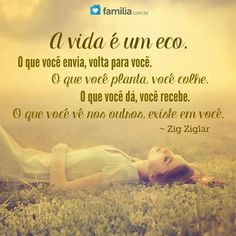 A vida é um eco...