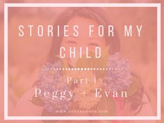 Stories for my Child – Part 1