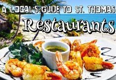 A Local's Guide to St. Thomas: Restaurants Guide