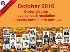 October 2016: Global dispute avoidance & resolution monthly 'e-Industry newsletter' now live! Launched for our clients & members - view now and please share: http://www.primedispute.com/october-2016.html #arbitration #mediation #arbitration #dispute #disputeboards #expertwitness #emergencyarbitration #independentexpert #ODR #ADR #digital #industry #policy #onlinedisputeresolution #DRM #Hub #Judiciary #membership #worldwide #helpingtoresolvedisputes #Membership