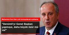 06.Başkent Haber: İnce: Dersimli'yi Genel Başkan Yapmışız, Daha Büyü...