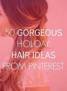 50 holiday hairstyles