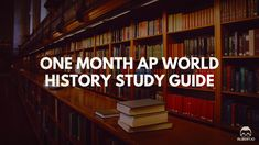 One Month AP World History Study Guide