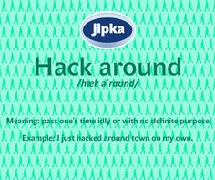 Hack around