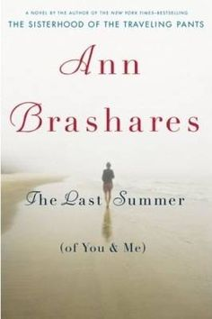 """by Ann Brashares ~ I never read (or saw the movie) Sisterhood of the Traveling Pants... but this book came highly recommended to me by a friend of mine. I just love a good """"summer-beach-friendship triangle"""" read. Summer Sisters by Judy Blume was one of my favs...so we'll see how this one goes!  I thoroughly enjoyed this book! I fell in love with Fire Island all of the characters in the story. I would love to visit Fire Island sometime and have dinner at the Yacht Club!!"""