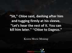 500 Quotes about Death. Karen Marie Moning, Death Quotes, Let It Be, Sayings, Lyrics, Word Of Wisdom, Quotes, Proverbs