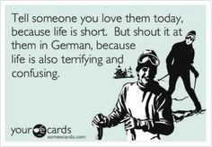 Ich Liebe Dich ( haha...glad I'm German baby - bringin' that Schroeder out)!!!
