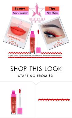 """Beauty Tips: One, Product, Two Ways!"" by rmhodgdon ❤ liked on Polyvore featuring beauty, Jeffree Star, Beauty, JeffreeStar and twoways"
