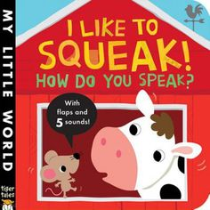 I Like to Squeak!: How Do You Speak?
