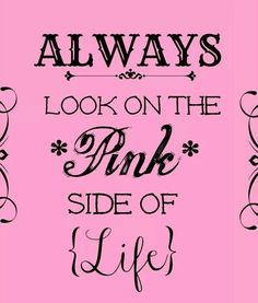 Always look on the pink side of life. Think Pink! Pink Love, Pink And Green, My Love, Pink Pink Pink, Perfect Pink, Hot Pink, Pink Cars, Pastel Pink, Purple