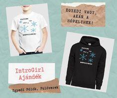 Ezzel a hópelyhes póló mintával emlékeztesd a szeretteidet, hogy milyen különlegesek és egyediek! T-shirt design T Shirt Designs, Graphic Sweatshirt, Sweatshirts, Sweaters, Fashion, Moda, Fashion Styles, Trainers, Sweater