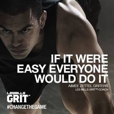 If it were easy everyone would do it... #lesmills www.lesmills.co.nz