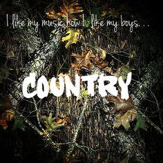 I like my music how I like my boys. . . country