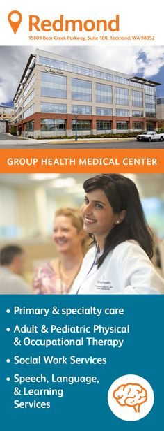 The Group Health Redmond Medical Center at Riverpark features primary care delivered by family medicine and pediatric physicians. You'll also find a pharmacy, a lab, radiology, and an injection room on site as well as specialty services that include adult and pediatric physical and occupational therapy, social work services, and speech, language, and learning services. Group Health, Primary Care, Radiology, Medical Center, Occupational Therapy, Social Work, Pediatrics, Pharmacy, Physics