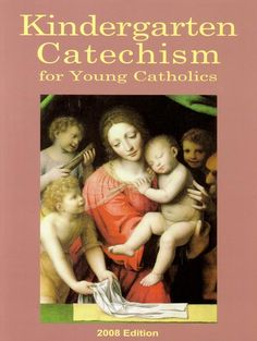 Kindergarten Catechism for Young Catholics