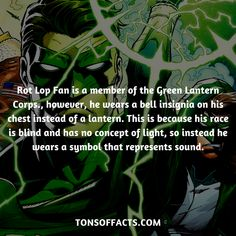 Rot Lop Fan is a member of the Green Lantern Corps., however, he wears a bell insignia on his chest instead of a lantern. This is because his race is blind and has no concept of light, so instead he wears a symbol that represents sound. #greenlantern #justiceleague #comics #dccomics #interesting #fact #facts #trivia #superheroes #memes #1