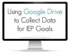 Be Proactive: Using Google Docs to Collect Data for IEP Goals! | Teaching Special Thinkers