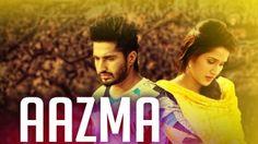 Aazma Lyrics – Dildariyaan, Jassi Gill
