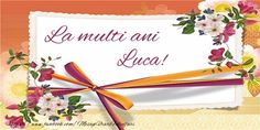 La mulți ani, Luca - Felicitari de zi de nastere pentru Luca - mesajeurarifelicitari.com Nasa, Tableware, Cards, Zoro, Desktop, Facebook, Quotes, Image, Basteln