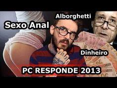 PC Responde 2013: Sexo Anal, Alborghetti e Dinheiro