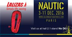 LALIZAS, the world leader in life saving equipment, will be exhibiting at this year's at the Nautic December 2016 in Paris, Porte de Versailles, in which you will find us at Hall and stand No. Simply Life, World Leaders, Announcement, December