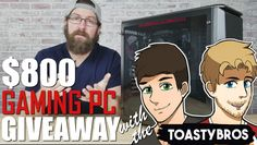 $800 Build-A-PC Giveaway w/the ToastyBros
