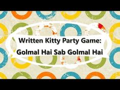 Written Game for Ladies Kitty Party: Golmal Hai Bhai Sab Golmaal hai - YouTube
