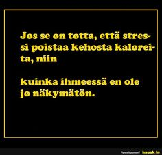 Jos se on totta, että stressi poistaa. Sad, Feelings, Words, Music, Musica, Musik, Muziek, Music Activities, Horse