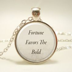 Fortune Favors The Bold Necklace Inspirational Quote by rainnua, $14.45